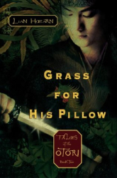 Lian Hearn: Grass for His Pillow