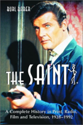 Burl Barer: The Saint: A Complete History in Print, Radio, Film and Television of Leslie Charteris' Robin Hood of Modern Crime, Simon Templar, 1928-1992