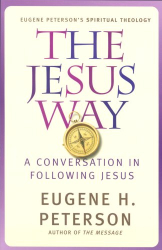 Eugene H. Peterson: The Jesus Way