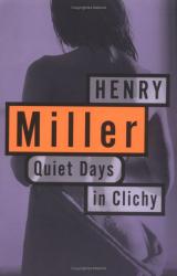 Henry Miller: Quiet Days in Clichy