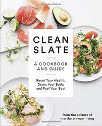 Editors of Martha Stewart Living: Clean Slate: A Cookbook and Guide