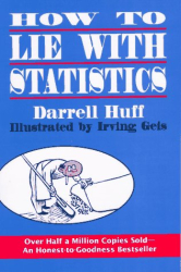 Darrell Huff: How to Lie With Statistics
