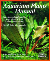 Ines Scheurmann: Aquarium Plants Manual: Expert Advice on Selection, Planting, Care, and Propagation