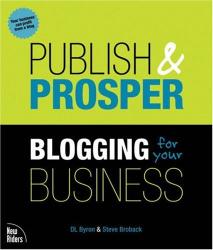 DL Byron: Publish and Prosper : Blogging for Your Business