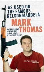 Mark Thomas: As Used on the Famous Nelson Mandela