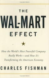 Charles  Fishman: The Wal-Mart Effect : How the World's Most Powerful Company Really Works--and How It's Transforming the American Economy