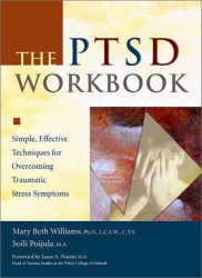 Mary Beth Williams: The PTSD Workbook: Simple, Effective Techniques for Overcoming Traumatic Stress Symptoms