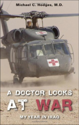 Michael C. Hodges: A Doctor Looks at War: My Year in Iraq