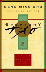 Ming-dao Deng: Everyday Tao: Living with Balance and Harmony