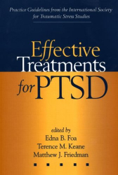 Edna B. Foa et al.: Effective Treatments for PTSD: Practice Guidelines from the International Society for Traumatic Stress Studies