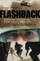 Penny Coleman: Flashback: Posttraumatic Stress Disorder, Suicide, and the Lessons of War