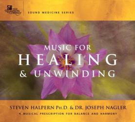Steven Halpern: Music for Healing & Unwinding: Two Pioneers in the Emerging Field of Sound Healing