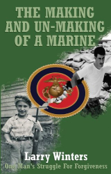 Larry Winters: The Making and Un-Making of a Marine