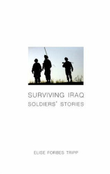 Elise Forbes Tripp: Surviving Iraq: Soldiers' Stories
