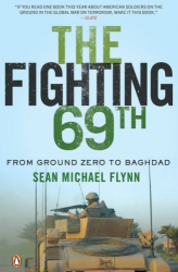 Sean Michael Flynn: The Fighting 69th: From Ground Zero to Baghdad