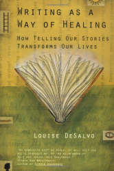 Louise DeSalvo: Writing as a Way of Healing: How Telling Our Stories Transforms Our Lives