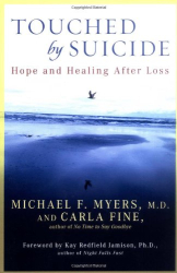 Michael F. Myers: Touched by Suicide: Hope and Healing After Loss
