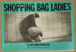 Ann Marie Rousseau: Shopping Bag Ladies