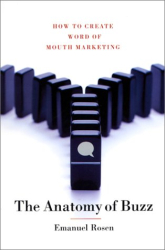 Emanuel Rosen: The Anatomy of Buzz: How to Create Word-Of-Mouth Marketing