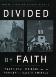 Michael O. Emerson: Divided by Faith: Evangelical Religion and the Problem of Race in America