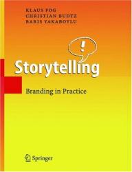 Klaus Fog: Storytelling : Branding in Practice