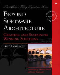Luke Hohmann: Beyond Software Architecture: Creating and Sustaining Winning Solutions