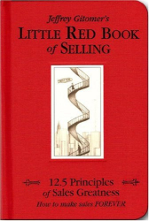 Jeffrey Gitomer: The Little Red Book of Selling