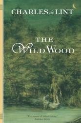 Charles de Lint: The Wild Wood