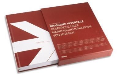 Peter Martin : Branding Interface. Gespräche über Markenkommunikation von morgen