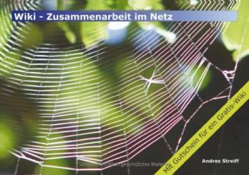 Andres Streiff : Wiki - Zusammenarbeit im Netz.