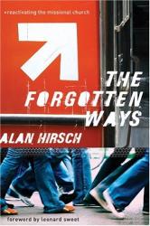 Alan Hirsch: The Forgotten Ways: Reactivating the Missional Church