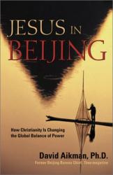 David Aikman: Jesus in Beijing