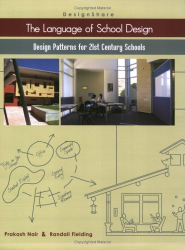 Prakash Nair: The Language of School Design: Design Patterns for 21st Century Schools