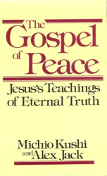 The Gospel of Peace:Jesus's Teachings of Eternal Truths: by Michio Kushi and Alex Jack