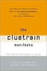Locke, Levine, Searls, Weinberger: ClueTrain Manifesto