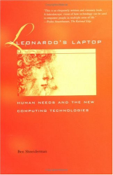 Ben Shneiderman: Leonardo's Laptop : Human Needs and the New Computing Technologies