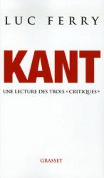Luc Ferry: Kant : Une lecture des trois