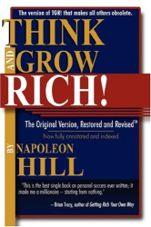 Napoleon Hill: Think and Grow Rich!: The Original Version, Restored and Revised