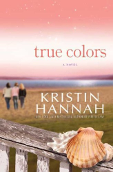 Kristin Hannah: True Colors
