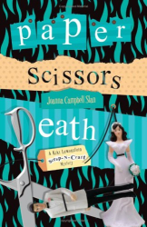 Joanna Campbell Slan: Paper, Scissors, Death: A Kiki Lowenstein Scrap-N-Craft Mystery