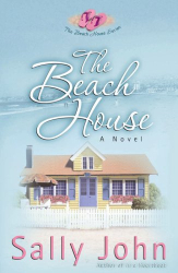 Sally John: The Beach House (The Beach House Series, Book 1)