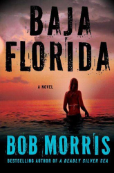 Bob Morris: Baja Florida (Zack Chasteen Series)