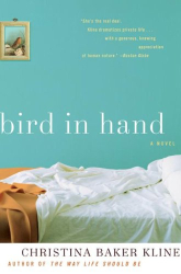Christina Baker Kline: Bird in Hand: A Novel