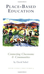 David Sobel: Place-based Education: Connecting Classrooms & Communities, With Index