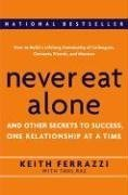 Keith Ferrazzi with Tahl Raz: Never Eat Alone