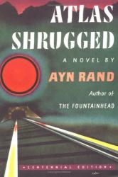 Ayn Rand: Atlas Shrugged (Centennial Edition)