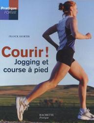 Frank Shorter: Courir ! : Jogging et course à pied