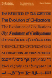 Carroll Quigley: EVOLUTION OF CIVILIZATIONS, THE