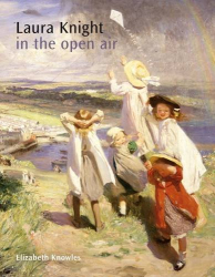 Elizabeth Knowles: Laura Knight: In the Open Air