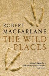 Robert Macfarlane: The Wild Places
